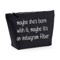 Maybe She's Born With It Maybe It's An Instagram Filter Funny Parody Statement Canvas MakeUp Bag Gift Case Cosmetic Clutch