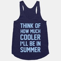 Think Of How Much Cooler I'll Be In Summer