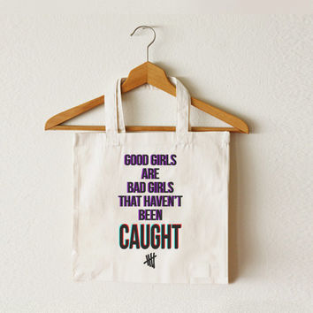 Good Girls Are Bad Girls That Haven't Been Caught tote bag - 5SOS bag - 5 Seconds of Summer - Canvas tote bag - TOT-014