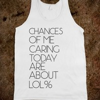 CHANCES OF ME CARING