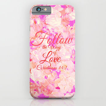 FOLLOW THE WAY OF LOVE Pretty Pink Floral Christian Corinthians Bible Verse Typography Abstract Art iPhone & iPod Case by The Faithful Canvas