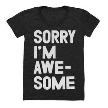 Sorry I'm Awesome T-Shirt - Black