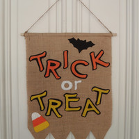 Trick or Treat Door Banner for Halloween / Burlap and Felt Handmade by FeistyFarmersWife