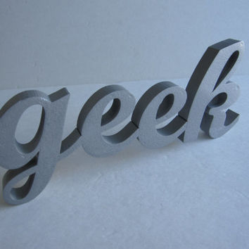 DISCOUNTED 3D Printed Home Decor Geek Letters Phrase Sculpture Pop Art Geekery 3-D Print Words Computer Printed Nerd Script Wall Desk Art