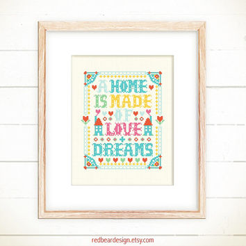 Home Sweet Cross stitch pattern PDF - A Home is made of Love + Dreams -Xstitch Instant download - Modern Funny Colorful Typographic Floral