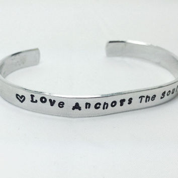 Love Anchors the Soul Cuff, Aluminum Cuff, Anchor Cuff Bracelet, Love Cuff Bracelet