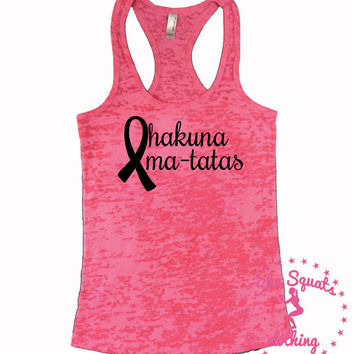 Hakuna Matata Shirt. Hakuna Matata Tank. Womens fitness Tank Top. Womens Yoga Tank Top. Workout Burnout Tank. Breast Cancer Awareness shirt.