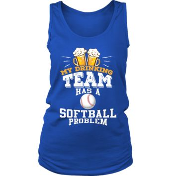 Women's My Drinking Team Has A Softball Problem Tank Top - Funny Gift