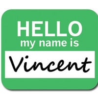 Vincent Hello My Name Is Mouse Pad