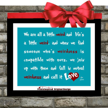 Custom Dr. Seuss Mutual Weirdness Quote - Inspirational 8x10 print. Holiday Gift for Him or Her. Office Art. Gifts Under 20