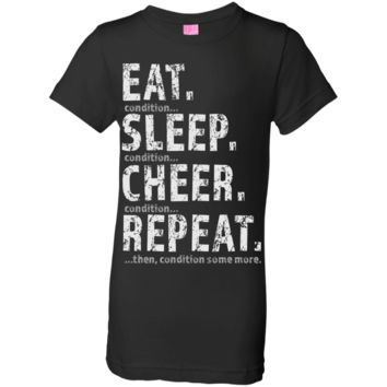 """""""Eat. Condition. Sleep. Condition. Cheer..."""" Youth Girls Jersey T-Shirt"""
