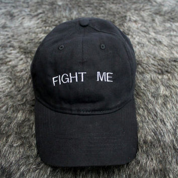 Fight Me front Baseball Hat