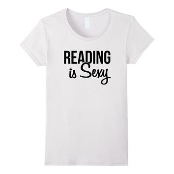 Reading Is Sexy Funny Literary T-Shirt for Women Men Kids