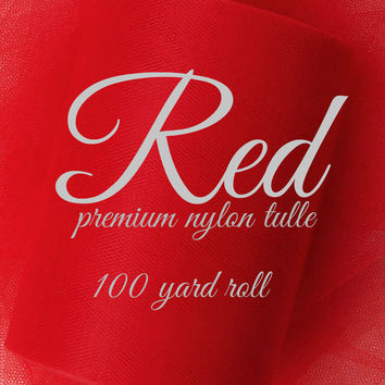 RED - Premium Nylon Tulle - 100 yard rolls - other colors also available