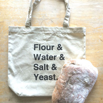 Flour Water Salt Yeast Bread Screen Printed Organic Cotton Tote Bag