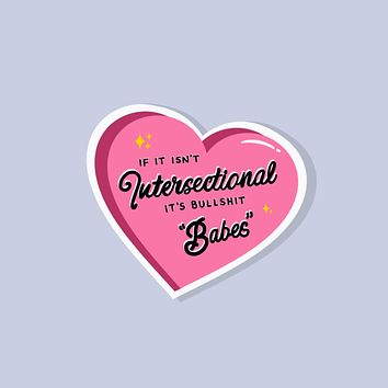 If It Isn't Intersectional It's Bullshit, Babes Sticker in Pink Heart