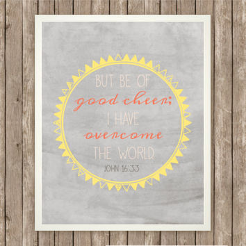 Be Of Good Cheer Scripture Art, Scripture Printable, Instant Download, Praise and Worship, Bible Verse, Yellow and Gray, Pink and Orange