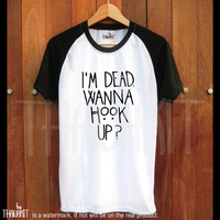 I am Dead Wanna Hook Up ? TShirt - American Horror Story Tee Shirt AHS Tee Shirts Size - S M L XL 2XL 3XL