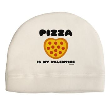 Pizza Is My Valentine Child Fleece Beanie Cap Hat by TooLoud