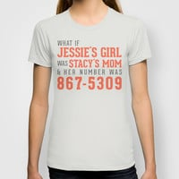 What If Jessie's Girl was Stacy's Mom and her number was 8675309 T-shirt by aftr drk collective