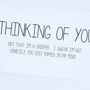 Thinking of you, Not a creeper, Funny Card,