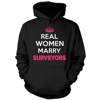 Real Women Marry Surveyors. Cool Gift - Hoodie