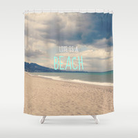 LIFE IS A BEACH Shower Curtain by Studio70