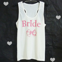 Bride tank top off white shirt wedding shirt bride to be/ wifey/bride/ bachelorette party/ pink/ cute bow print/ racerback top size S M L XL