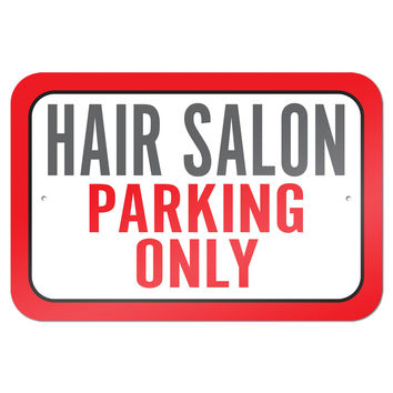 "Hair Salon Parking Only 9"" x 6"" Metal Sign"