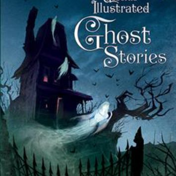 Usborne Books & More. Illustrated Ghost Stories