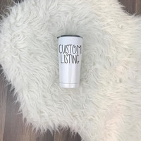 Custom Listing For A SIC 20oz Tumbler • Vinyl • Customize • Personalize • Create Your Own • Contact Prior To Purchase