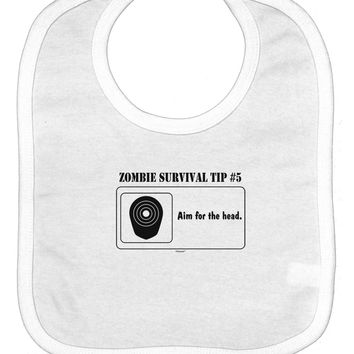 Zombie Survival Tip # 5 - Aim for Head Baby Bib