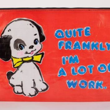 Quite Frankly, I'm a Lot of Work Jumbo Pouch in Red with Pupper