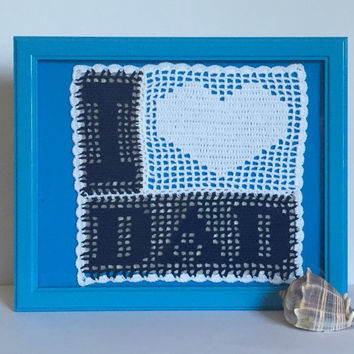 Gift For Dad / Crochet I Love Dad/ Birthday Gift for Dad/Husband Gift/Dad Gift/Fathers Gift/Gift for Dad