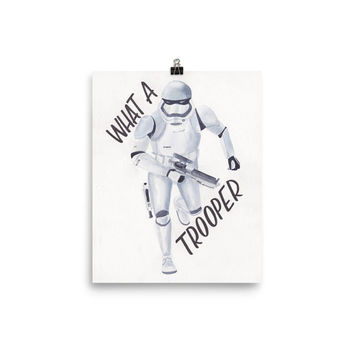 "Star Wars Storm Trooper ""What a Trooper"" Watercolor Wall Art Print, Star Wars Fan Art"