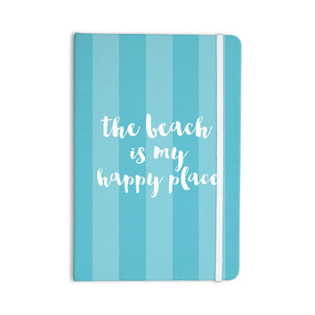 "Sylvia Cook ""Beach is My Happy Place - Blue"" Aqua Typography Everything Notebook"
