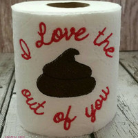 I Love The Crap Out Of You embroidered toilet paper valentines day, gag gift, white elephant gift, bathroom decoration, home decor, love