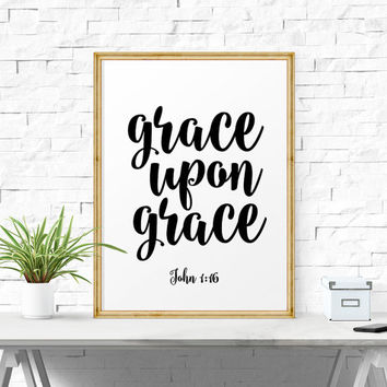 Printable Art, Grace Upon Grace - John 1:16, Wall Art, Printable Bible Verse, Calligraphy Print, Typographic Print, Poster