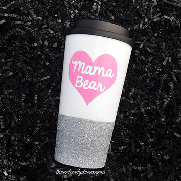 Personalized Coffee Cup - Glitter Dipped Coffee Mug -Personalized Coffee Mug - mama bear travel to go mug