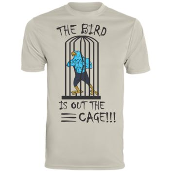 The Bird is Out The Cage!!! - Wicking Tee