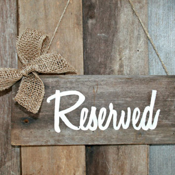 Wedding Sign - Reserved, Hanging Chair Sign, Rustic, Wooden, Reclaimed Lumber, Burlap Accent