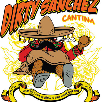 Dirty Sanchez T-Shirt Shirt Funny Graphic