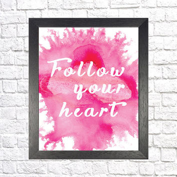 Follow Your Heart Pink Watercolor Poster, College Dorm Room Decor, Typography, Wall Art, Design, Office Decor, Nursery Art