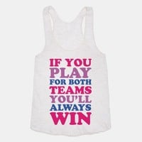 If You Play For Both Teams You'll Always Win