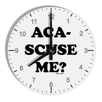 "Aca-Scuse Me 8"" Round Wall Clock with Numbers"