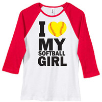 I Love My Softball Girl Raglan 3/4 sleeve T-shirt