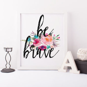"PRINTABLE Art ""Be Brave"" Typography Art Print Floral Art Print Purple Floral Art Print Floral Wall art Nursery Decor Home Decor Dorm Decor"