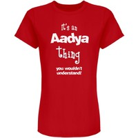 It's an Aadya thiung you wouldn't understand
