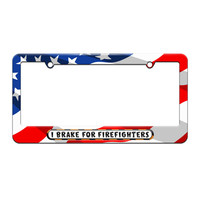 I Brake For Firefighters - License Plate Tag Frame - American Flag Design