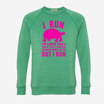 I Run Slower Than A Turtle fleece crewneck sweatshirt
